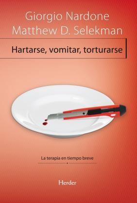 hartarse vomitar torturarse libro psicologia siquia