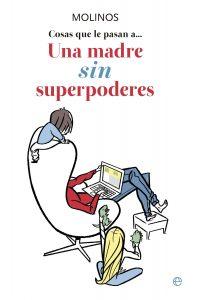 cosas que le pasan a una madre sin superpoderes 9788499707976 197x300 Los 5 libros de psicología más vendidos
