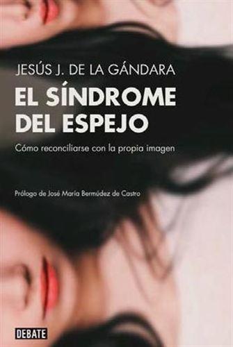 el sindrome del espejo jesus j. de la gandara psicologo siquia