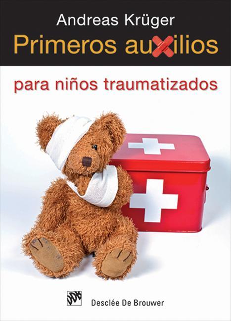 Andreas Krüger Primeros auxilios para niños traumatizados