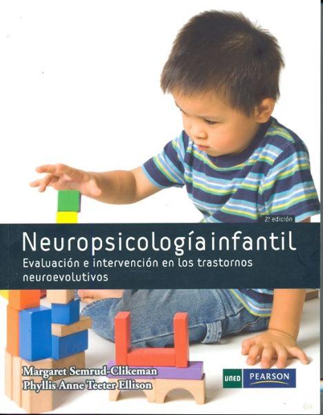 Neuropsicología infantil. Evaluación e intervención en los transtornos neuroevolutivos