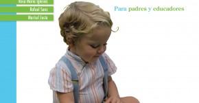 Desarrollo y Estimulación del niño de 0 a 3 años. Para padres y educadores