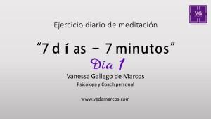 7 días – 7 minutos. La propuesta de meditación de Vanessa Gallego de Marcos
